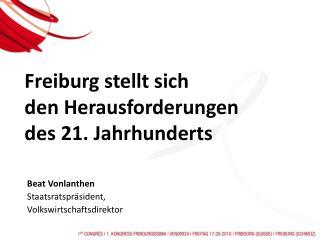 Freiburg stellt sich den Herausforderungen des 21. Jahrhunderts