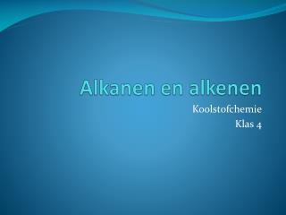 Alkanen  en  alkenen