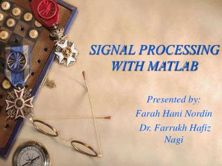 SIGNAL PROCESSING WITH MATLAB