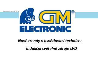 Nové  trendy v  osvětlovací technice :  Indukční světelné zdroje  LVD