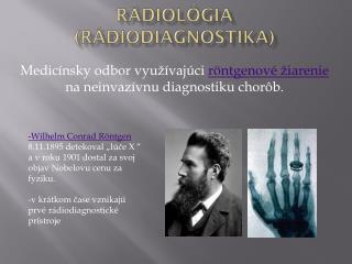 Rádiológia ( rádiodiagnostika )