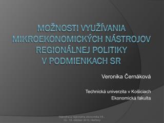 Možnosti využívania mikroekonomických nástrojov regionálnej politiky  vpodmienkach SR