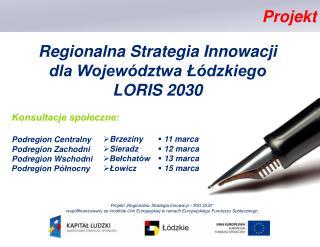 Regionalna Strategia Innowacji  dla Wojew�dztwa ?�dzkiego  LORIS 2030