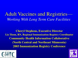 Adult Vaccines and Registries  Working With Long Term Care Facilities