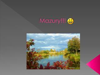 Mazury!!!