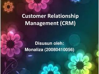 Customer Relationship Management (CRM )