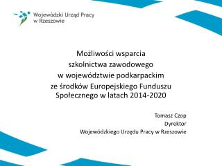 Możliwości wsparcia  szkolnictwa zawodowego  w województwie podkarpackim