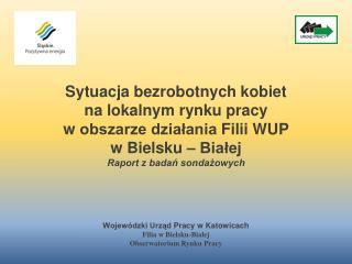 Wojewódzki Urząd  Pracy w Katowicach Filia w Bielsku-Białej Obserwatorium Rynku Pracy