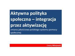 Aktywna polityka społeczna – integracja przez aktywizację