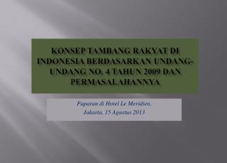 Paparan  di Hotel Le  Meridien , Jakarta, 15  Agustus  2013