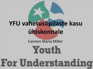 YFU vahetusõpilaste kasu ühiskonnale