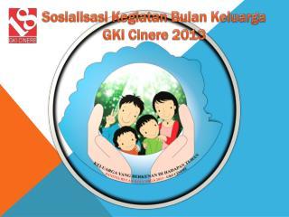 Sosialisasi Kegiatan Bulan Keluarga  GKI  Cinere  2013