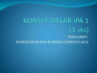 KONSEP DASAR IPA 1  (3 sks)