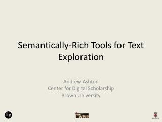 Semantically-Rich Tools for Text Exploration