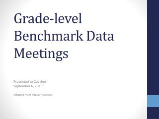 Grade-level Benchmark  Data Meetings