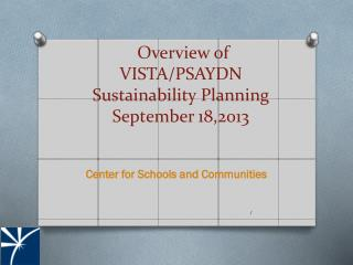Overview of VISTA/PSAYDN  Sustainability Planning September 18,2013