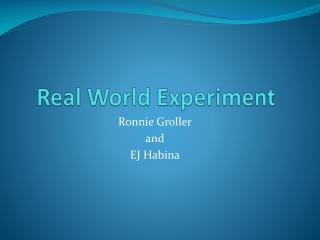Real World Experiment