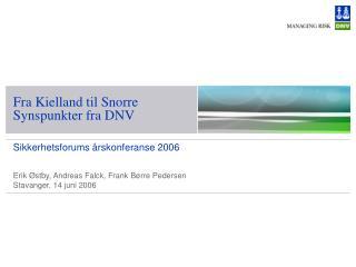 Fra Kielland til Snorre  Synspunkter fra DNV