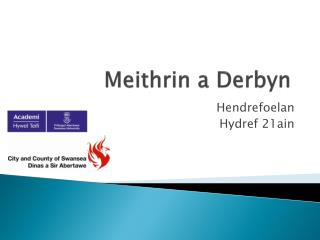Meithrin  a  Derbyn