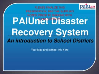 PAIUnet Disaster Recovery System An introduction to School Districts