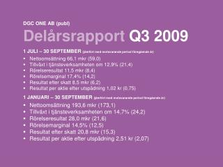 DGC ONE AB (publ) Del�rsrapport Q3 2009