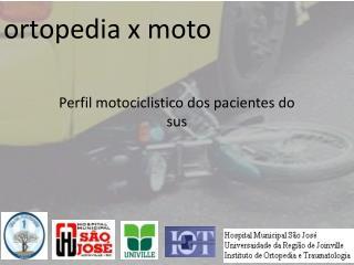 ortopedia x moto