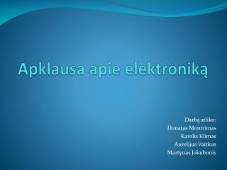 Apklausa apie elektronik?