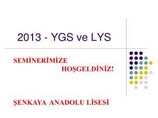 2013 - YGS ve LYS