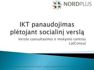 IKT panaudojimas plėtojant socialinį verslą