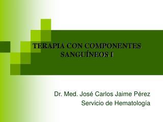 Dr. Med. Jos  Carlos Jaime P rez Servicio de Hematolog a