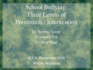 School Bullying: Three Levels of Prevention / Intervention