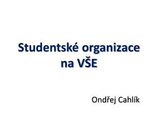 Studentské organizace na VŠE