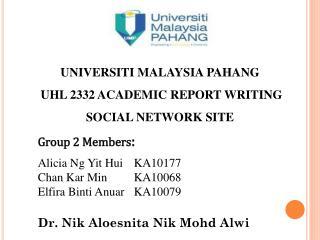 Group 2 Members : Alicia Ng  Yit Hui KA10177 Chan  Kar  MinKA10068 Elfira Binti Anuar KA10079