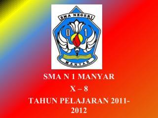 SMA N 1 MANYAR X � 8 TAHUN PELAJARAN 2011-2012