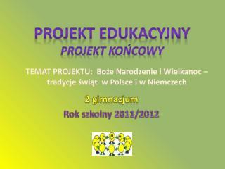 2 gimnazjum Rok szkolny 2011/2012