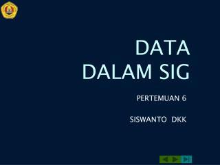 DATA DALAM SIG