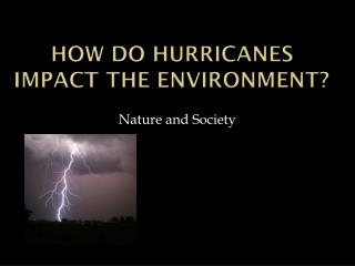 How do hurricanes impact the environment?