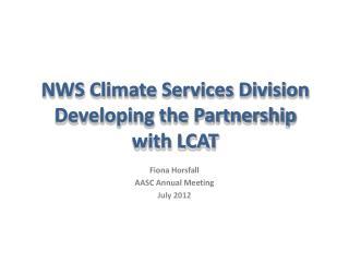 Fiona Horsfall AASC Annual Meeting July 2012