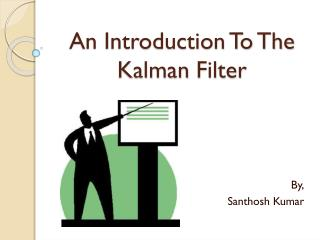 An Introduction To The  Kalman  Filter