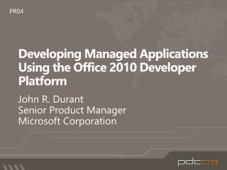Developing Managed Applications  Using the Office  2010  Developer Platform