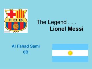 The Legend . . .  Lionel Messi
