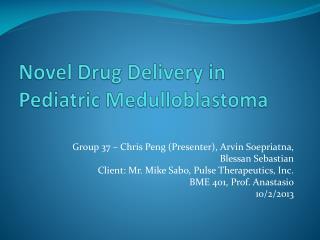 Novel Drug Delivery in Pediatric  Medulloblastoma