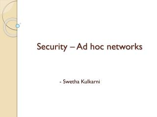 Security � Ad hoc networks