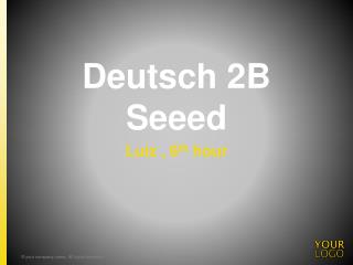 Deutsch 2B  Seeed