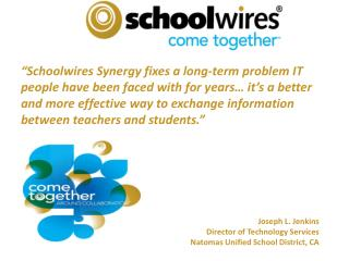 Joseph L. Jenkins Director  of  Technology Services Natomas  Unified School District, CA