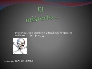 El misterio…