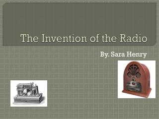 The Invention of the Radio