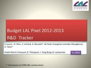 Budget LAL Pixel 2012-2013 R&D  Tracker