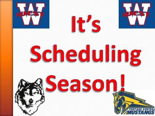 It's Scheduling Season!