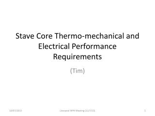 Stave Core Thermo-mechanical and Electrical Performance Requirements